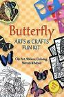Butterfly Arts and Crafts Fun Kit by Dover Publications Inc. (Mixed media product, 2007)