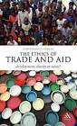 The Ethics of Trade and Aid: Development, Charity or Waste? by Christopher D. Wraight (Hardback, 2011)