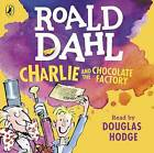 Charlie and the Chocolate Factory by Roald Dahl (CD-Audio, 2016)
