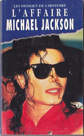 Michael Jackson Livre L'AFFAIRE LES DESSOUS DE L'HISTOIRE French FR Book 1994