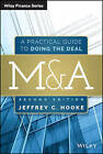 M&A: A Practical Guide to Doing the Deal by Jeffrey C. Hooke (Hardback, 2015)