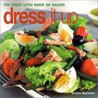 Dress It Up : The Great Little Book of Salads by Emma Summer (2002, Paperback)