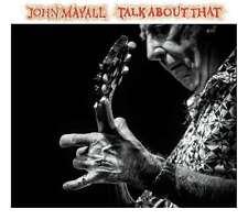 John Mayall - Talk About That, CD 2016 Neu