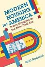 Modern Housing for America: Policy Struggles in the New Deal Era by Gail Radford (Paperback, 1997)