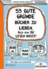 59 gute Gründe Bücher zu lieben, auch wenn du Lesen hasst! von Françoize Boucher (2013, Gebundene Ausgabe)