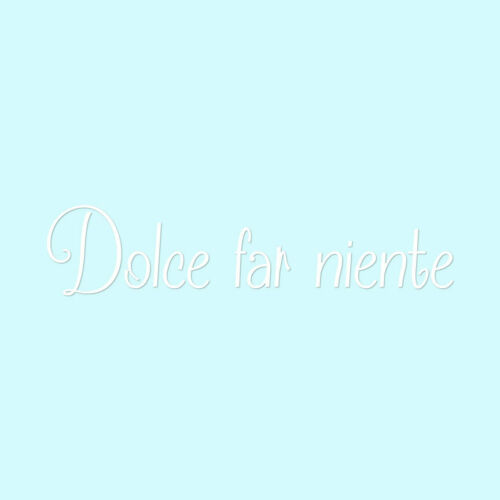 ebn3755 Decal Sticker Multiple Colors /& Sizes Dolce Far Niente Italian