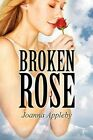 Broken Rose by Joanna Appleby (Paperback / softback, 2011)