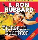 Tinhorn's Daughter by L Ron Hubbard (CD-Audio, 2014)