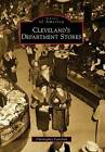 Cleveland's Department Stores by Christopher Faircloth (Paperback / softback, 2009)
