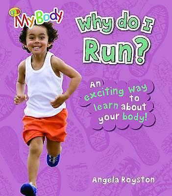 1 of 1 - Why Do I Run? (My Body) by Angela Royston