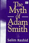 The Myth of Adam Smith by Salim Rashid (Hardback, 1998)