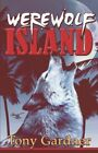 Werewolf Island 9781424169955 by Tony Gardner Paperback