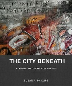 City-Beneath-A-Century-of-Los-Angeles-Graffiti-Hardcover-by-Phillips-Susa