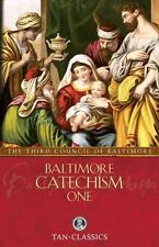 Baltimore Catechism: Baltimore Catechism One 1 by The Third Council of Baltimore and of (1985, Paperback)
