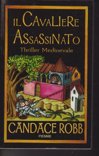Il cavaliere assassinato di Candace Robb 2005 Piemme
