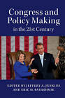 Congress and Policy Making in the 21st Century by Cambridge University Press (Paperback, 2016)