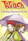 A Bridge Between Worlds by HarperCollins Publishers (Paperback, 2006)