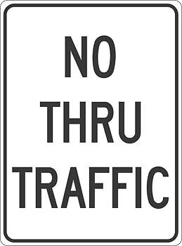 REAL NO THRU TRAFFIC STREET TRAFFIC SIGN