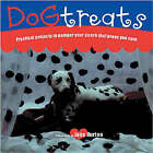 Dog Treats: Practical Projects to Pamper Your Pooch That Prove You Care by Jane Burton (Paperback, 2002)