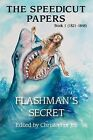 The Speedicut Papers: Book 1 (1821-1848): Flashman's Secret by Christopher Joll (Paperback, 2012)