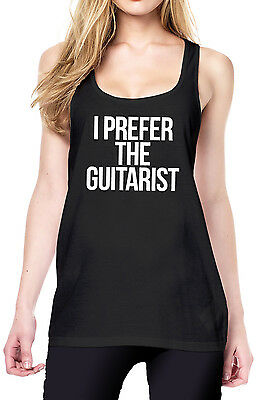I Prefer The Guitarist Tanktop Girls Black Grupie Band Tour Singer Drummer