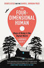 The Four-Dimensional Human: Ways of Being in the Digital World by Laurence Scott (Paperback, 2016)