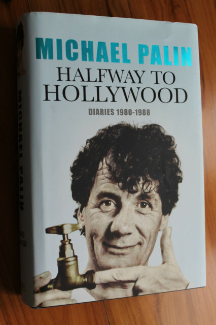 Halfway to Hollywood: Diaries 1980 to 1988 by Michael Palin HCDJ 1st Ed AS NEW