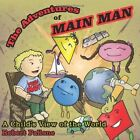 The Adventures of Main Man 9781449055981 Paperback