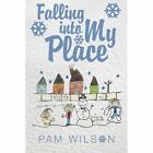 Falling Into My Place by Pam Wilson (Paperback / softback, 2015)