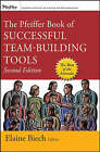 The Pfeiffer Book of Successful Team Building Tools: Best of the Annuals by John Wiley & Sons Inc (Paperback, 2007)
