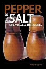 Pepper and Salt: Chemically Insoluble