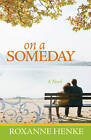 On a Someday by Roxanne Henke (Paperback, 2009)
