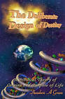 The Deliberate Design of Destiny: A Scientific and Bible Supported Theory on the Origins and Purpose of Creation. by Theodore A Green (Paperback / softback, 2009)