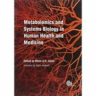 Metabolomics and Systems Biology in Human Health and Medicine by CABI Publishing (Hardback, 2014)