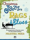 Christmas Jazz, Rags & Blues, Bk 2  : 8 Arrangements of Favorite Carols for Intermediate Pianists by Alfred Publishing Co., Inc. (Paperback / softback, 2004)