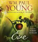 Eve by Roger Mueller, William Paul Young, Wm Paul Young (CD-Audio, 2015)