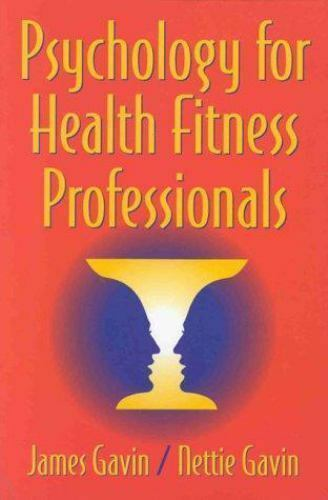 Psychology for Health Fitness Professionals by Gavin, James , Paperback