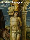 Andrea Mantegna: Making Art (History) by John Wiley & Sons Inc (Paperback, 2015)
