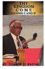Thy Kingdom Come Volume I & II by Bishop Jl Payne (Paperback / softback, 2010)