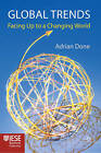 Global Trends: Facing Up to a Changing World by Adrian Done (Hardback, 2011)
