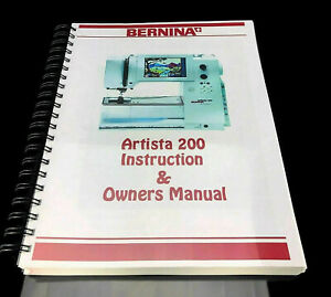 Details about Bernina Artista 200 Owners Manual User Guide Instructions  COLOR Reprint