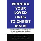 Winning Your Loved Ones & Others to Christ Toney Jeanette Paperback Print on Dem