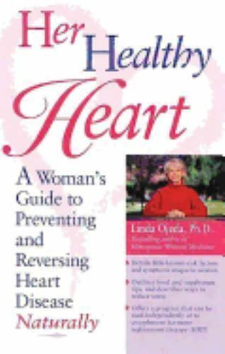 Her Healthy Heart : A Woman's Guide to Preventing and Reversing Heart Disease...