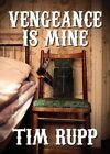 Vengeance Is Mine by Tim Rupp (Paperback / softback, 2016)