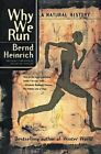 Why We Run: A Natural History by Bernd Heinrich (Paperback, 2007)