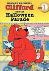 Clifford and the Halloween Parade by Norman Bridwell (Hardback, 2004)