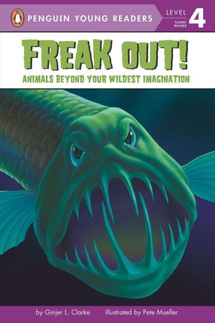 Freak Out!: Animals Beyond Your Wildest Imagination von Ginjer L. Clarke...