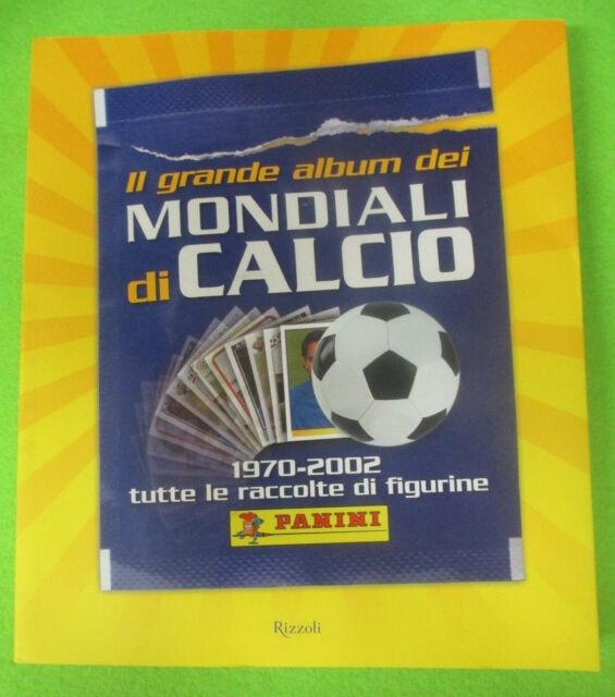 book libro IL GRANDE ALBUM DEI MONDIALI DI CALCIO 1970-2002 RIZZOLI PANINI (LG5)