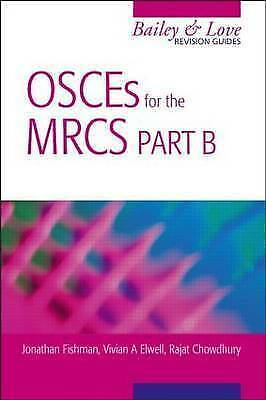 1 of 1 - OSCEs for the MRCS Part B A Bailey & Love Revision Guide: Pt. B by Rajat...