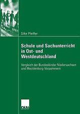 Schule und Sachunterricht in Ost- und Westdeutschland : Vergleich der...